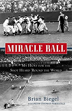 Miracle Ball: My Hunt for the Shot Heard 'Round the World 9780307452696