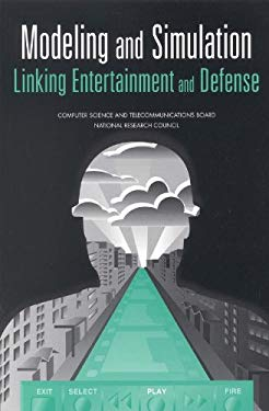 Modeling and Simulation: Linking Entertainment and Defense 9780309058421