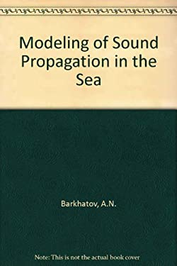 Modeling of Sound Propagation in the Sea 9780306108556