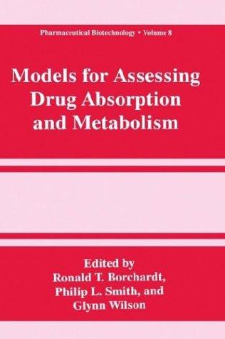 Models for Assessing Drug Absorption and Metabolism 9780306452437