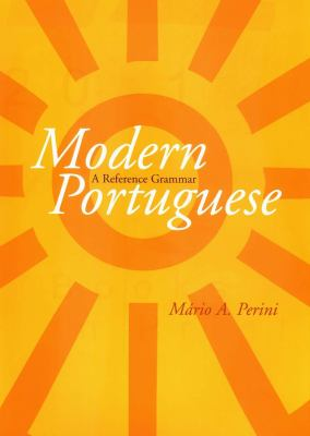 Modern Portuguese: A Reference Grammar 9780300091557