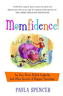 Momfidence!: An Oreo Never Killed Anybody and Other Secrets of Happier Parenting 9780307337429