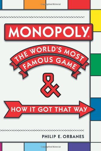 Monopoly: The World's Most Famous Game--And How It Got That Way 9780306815744