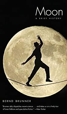 Moon: A Brief History 9780300177695