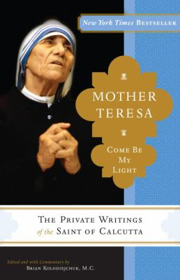 Mother Teresa: Come Be My Light 9780307589231