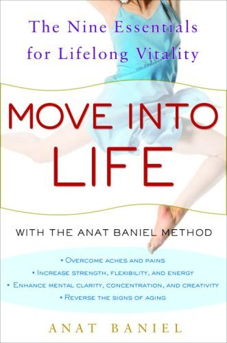Move Into Life: The Nine Essentials for Lifelong Vitality 9780307395290
