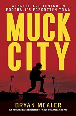 Muck City: Winning and Losing in Football's Forgotten Town 9780307888624