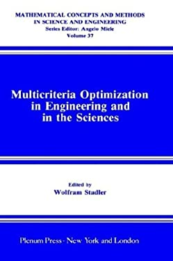 Multicriteria Optimization in Engineering and in the Sciences 9780306427435