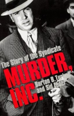 Murder, Inc.: The Story of the Syndicate 9780306804755
