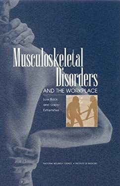 Musculoskeletal Disorders and the Workplace: Low Back and Upper Extremities 9780309072847