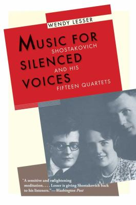 Music for Silenced Voices: Shostakovich and His Fifteen Quartets 9780300181593