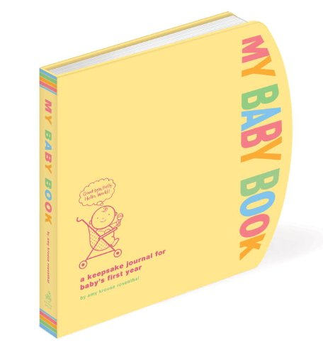 My Baby Book: A Keepsake Journal for Baby's First Year 9780307465429