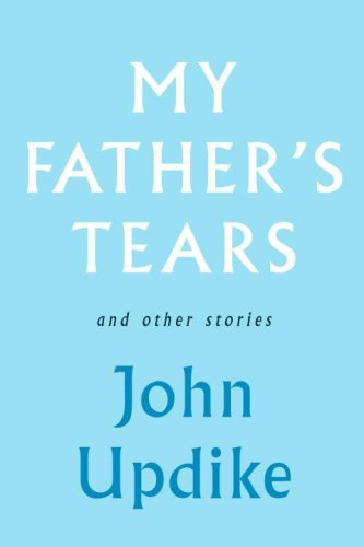 My Father's Tears and Other Stories 9780307271563