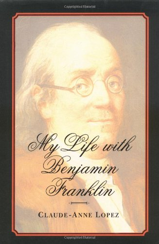 My Life with Benjamin Franklin 9780300081923