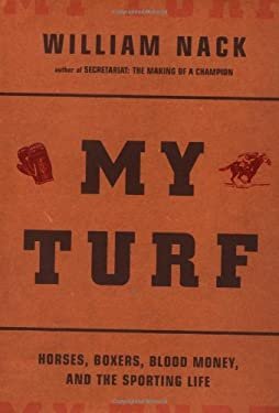 My Turf: Horses, Boxers, Blood Money, and the Sporting Life 9780306812002