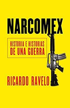 Narcomex: Historia E Historias de una Guerra 9780307947741