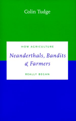 Neanderthals, Bandits and Farmers: How Agriculture Really Began 9780300080247