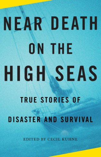 Near Death on the High Seas: True Stories of Disaster and Survival 9780307279347
