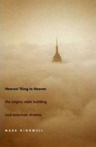 Nearest Thing to Heaven: The Empire State Building and American Dreams 9780300126129
