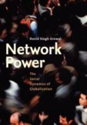Network Power: The Social Dynamics of Globalization 9780300144420