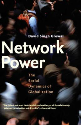 Network Power: The Social Dynamics of Globalization 9780300151343