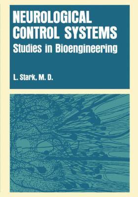 Neurological Control Systems: Studies in Bioengineering 9780306303258