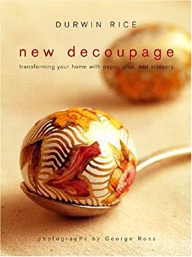 New Decoupage: Transforming Your Home with Paper, Glue, and Scissors 9780307396112