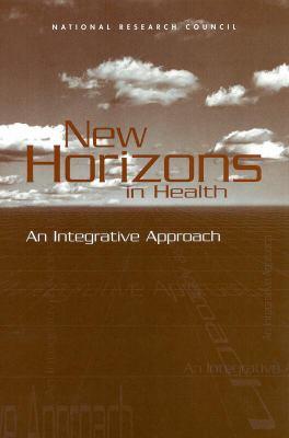 New Horizons in Health: An Integrative Approach 9780309072960