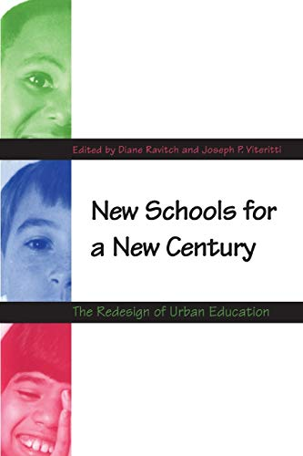 New Schools for a New Century: The Redesign of Urban Education 9780300078749