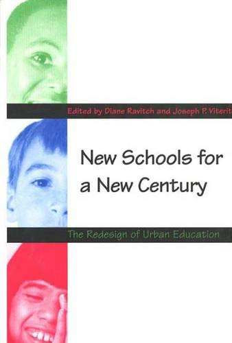 New Schools for a New Century: The Redesign of Urban Education 9780300070460