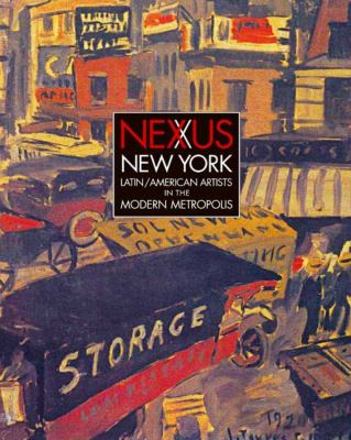 Nexus New York: Latin/American Artists in the Modern Metropolis 9780300158960
