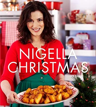 Nigella Christmas: Food, Family, Friends, Festivities 9780307397744