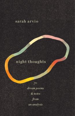 Night Thoughts: 70 Dream Poems & Notes from an Analysis 9780307959553