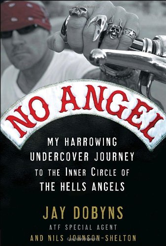 No Angel: My Harrowing Undercover Journey to the Inner Circle of the Hells Angels 9780307405852