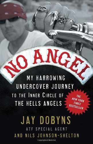 No Angel: My Harrowing Undercover Journey to the Inner Circle of the Hells Angels 9780307405869