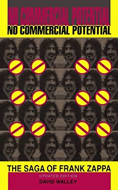 No Commercial Potential : The Saga of Frank Zappa - 3rd Edition