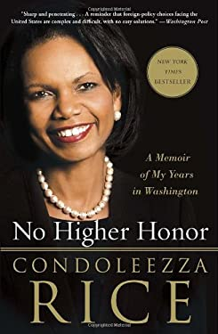 No Higher Honor: A Memoir of My Years in Washington 9780307986788