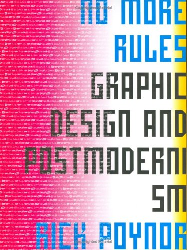 No More Rules: Graphic Design and Postmodernism 9780300100341