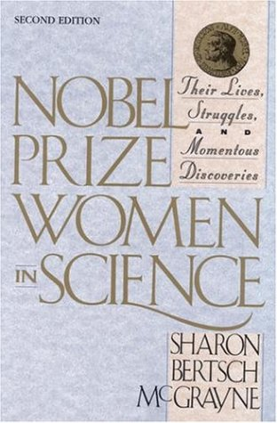 Nobel Prize Women in Science: Their Lives, Struggles, and Momentous Discoveries, Second Edition 9780309072700