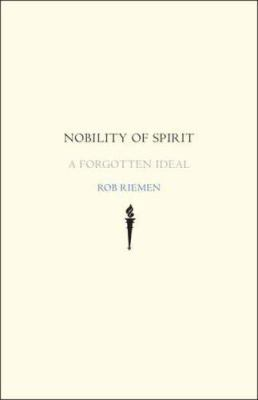 Nobility of Spirit: A Forgotten Ideal 9780300136906
