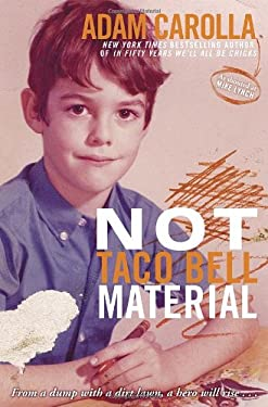Not Taco Bell Material: A Memoir 9780307888877