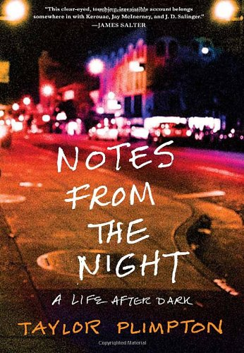 Notes from the Night: A Life After Dark 9780307716224