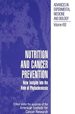 Nutrition and Cancer Prevention: New Insights Into the Role of Phytochemicals 9780306465451