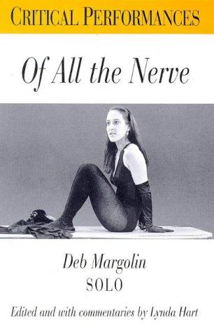 Of All the Nerve: Deb Margolin Solo 9780304703197