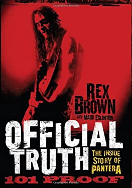 Official Truth, 101 Proof: The Inside Story of Pantera 9780306821370