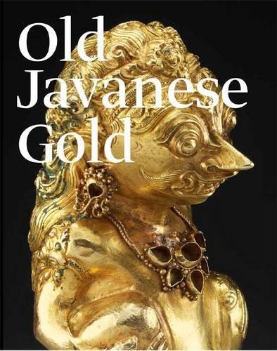 Old Javanese Gold: The Hunter Thompson Collection at the Yale University Art Gallery 9780300169102