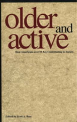 Older and Active: How Americans Over 55 Are Contributing to Society 9780300063264