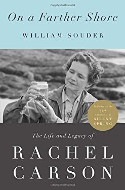 On a Farther Shore: The Life and Legacy of Rachel Carson 9780307462206