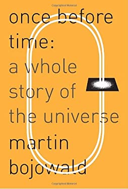 Once Before Time: A Whole Story of the Universe 9780307272850