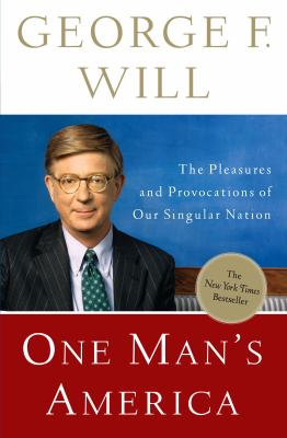 One Man's America: The Pleasures and Provocations of Our Singular Nation 9780307407863